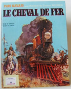 GIRAUD BLUEBERRY. LE CHEVAL DE FER Editions Dargaud 1970. Edition originale cartonnée. (Volume quasi neuf).