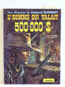 GIRAUD – CHARLIER Blueberry – N° 14 L'homme qui valait 500 000 $ Dargaud, 1973. Édition originale cartonnée. Superbe album to...